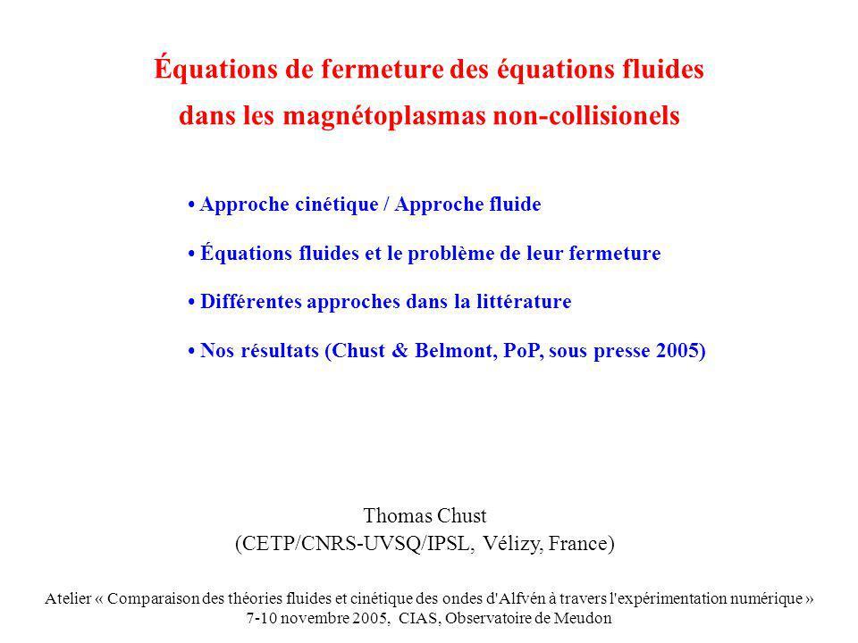 Équations de fermeture des équations fluides dans les magnétoplasmas non-collisionels