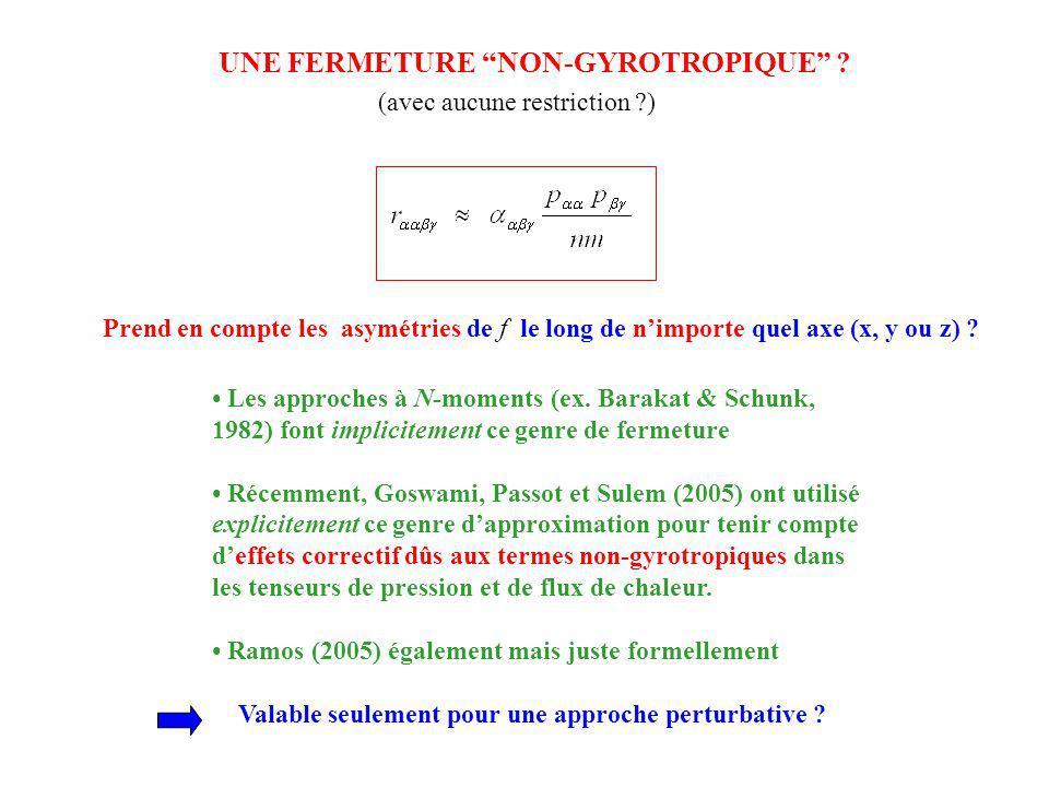 UNE FERMETURE NON-GYROTROPIQUE