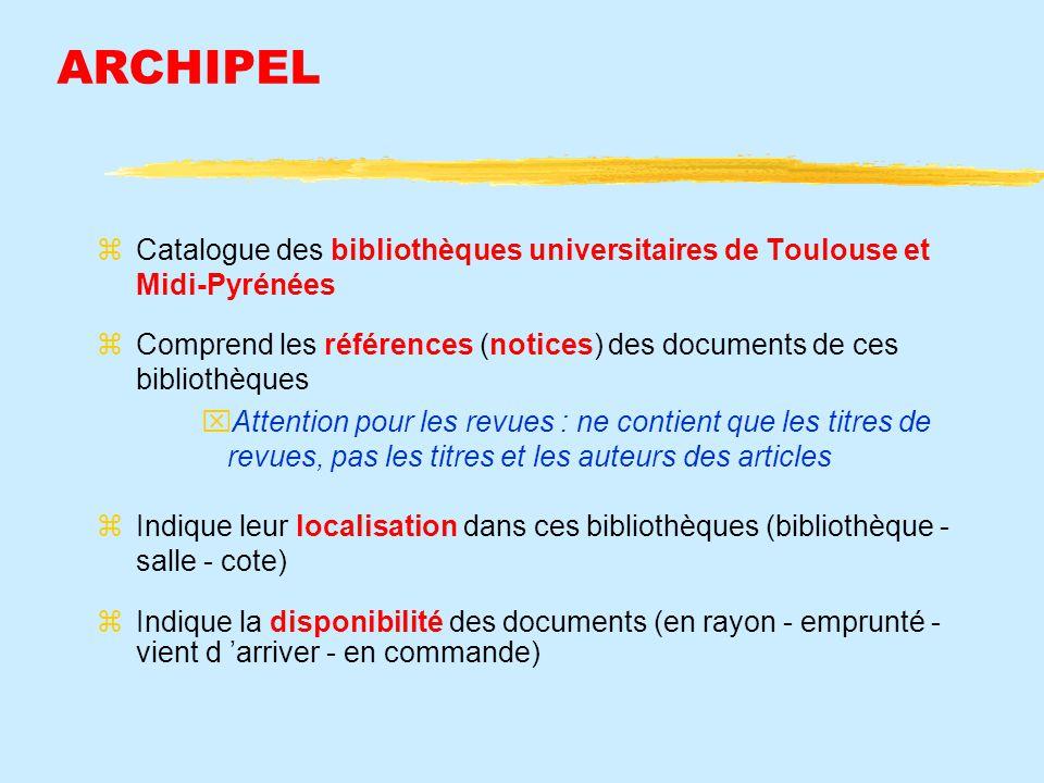 ARCHIPEL Catalogue des bibliothèques universitaires de Toulouse et Midi-Pyrénées.