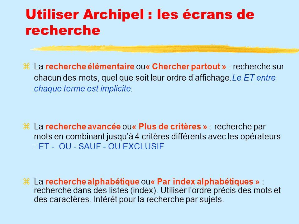Utiliser Archipel : les écrans de recherche