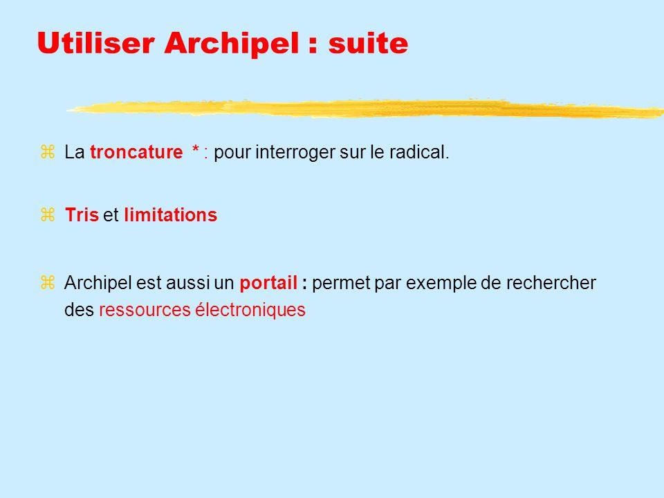 Utiliser Archipel : suite