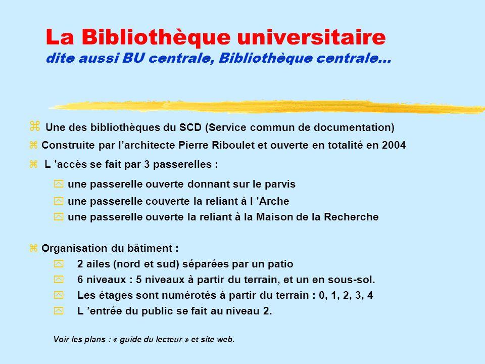 La Bibliothèque universitaire dite aussi BU centrale, Bibliothèque centrale…