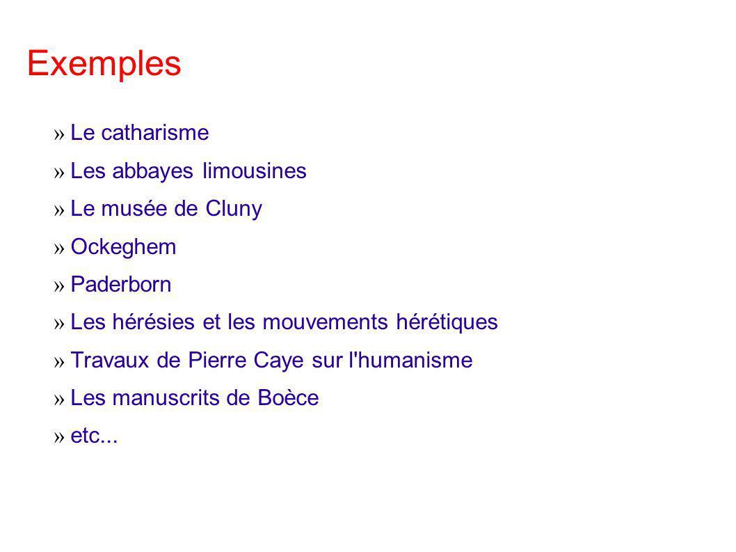 Exemples Le catharisme Les abbayes limousines Le musée de Cluny