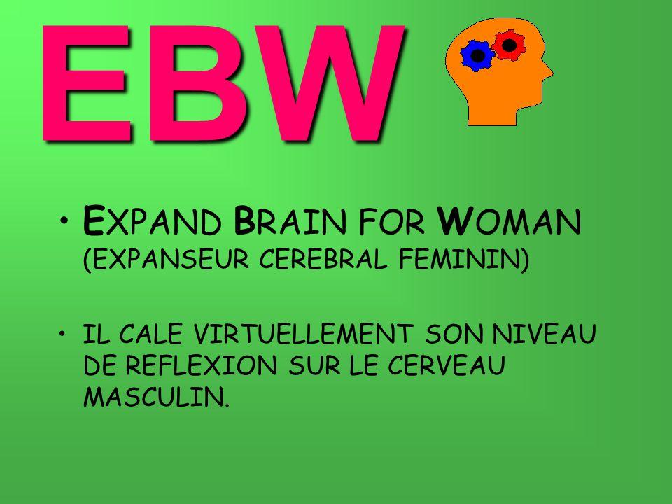 EBW EXPAND BRAIN FOR WOMAN (EXPANSEUR CEREBRAL FEMININ)