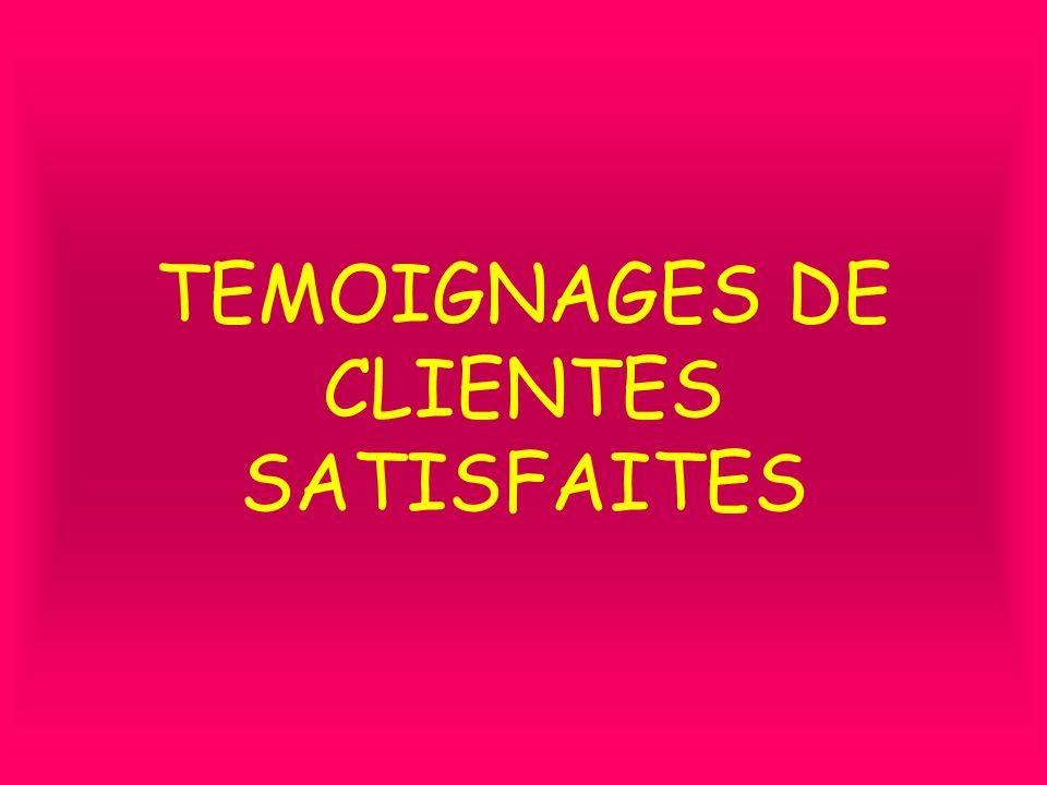 TEMOIGNAGES DE CLIENTES SATISFAITES