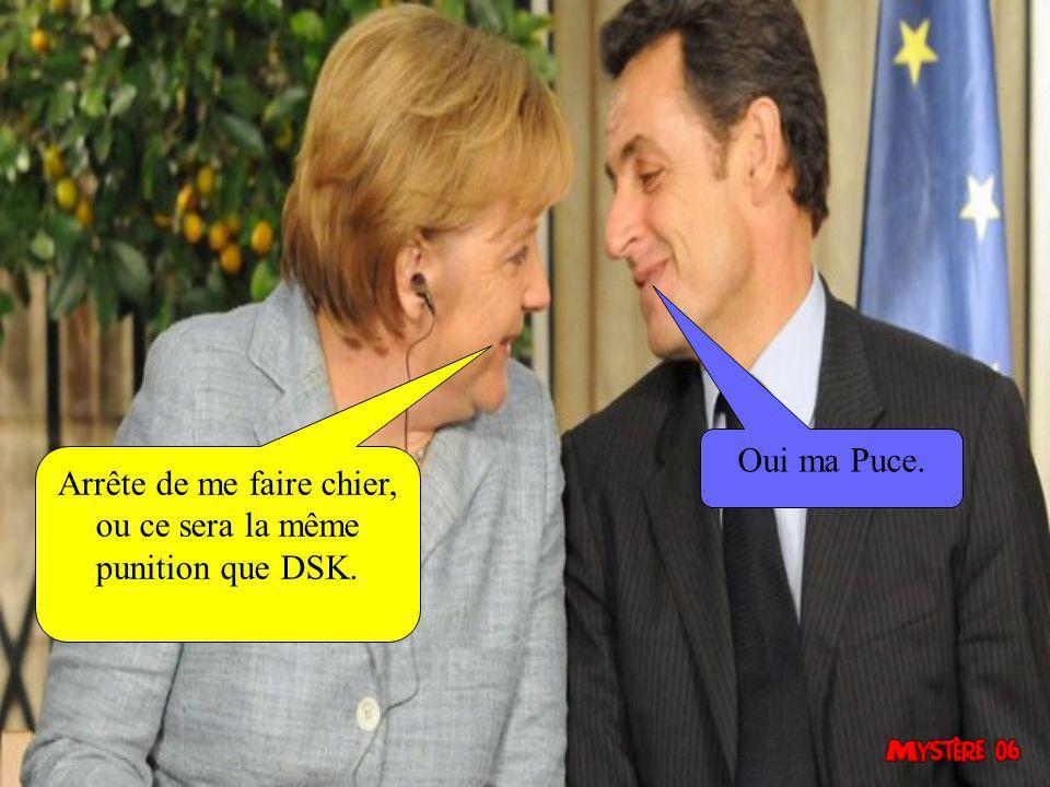 Arrête de me faire chier, ou ce sera la même punition que DSK.