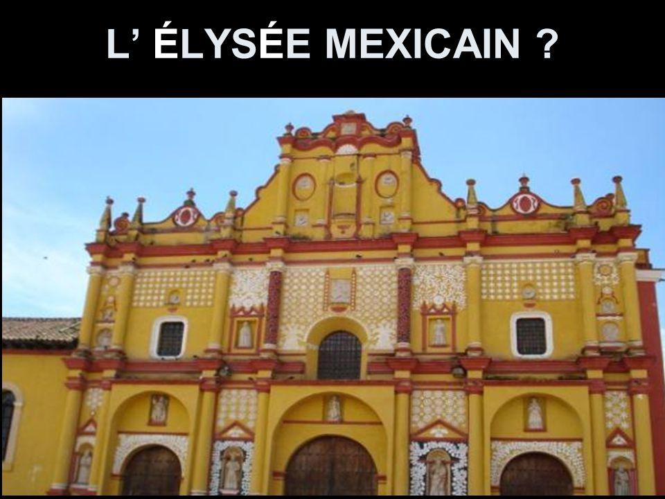 L' ÉLYSÉE MEXICAIN