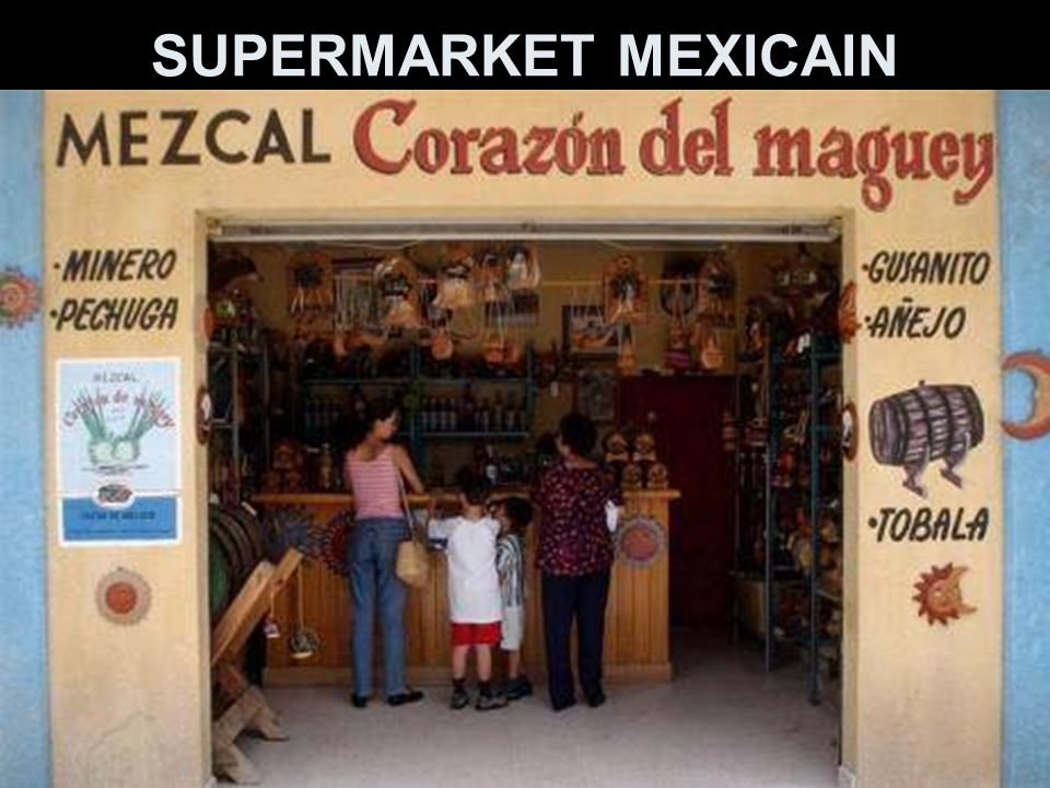 SUPERMARKET MEXICAIN