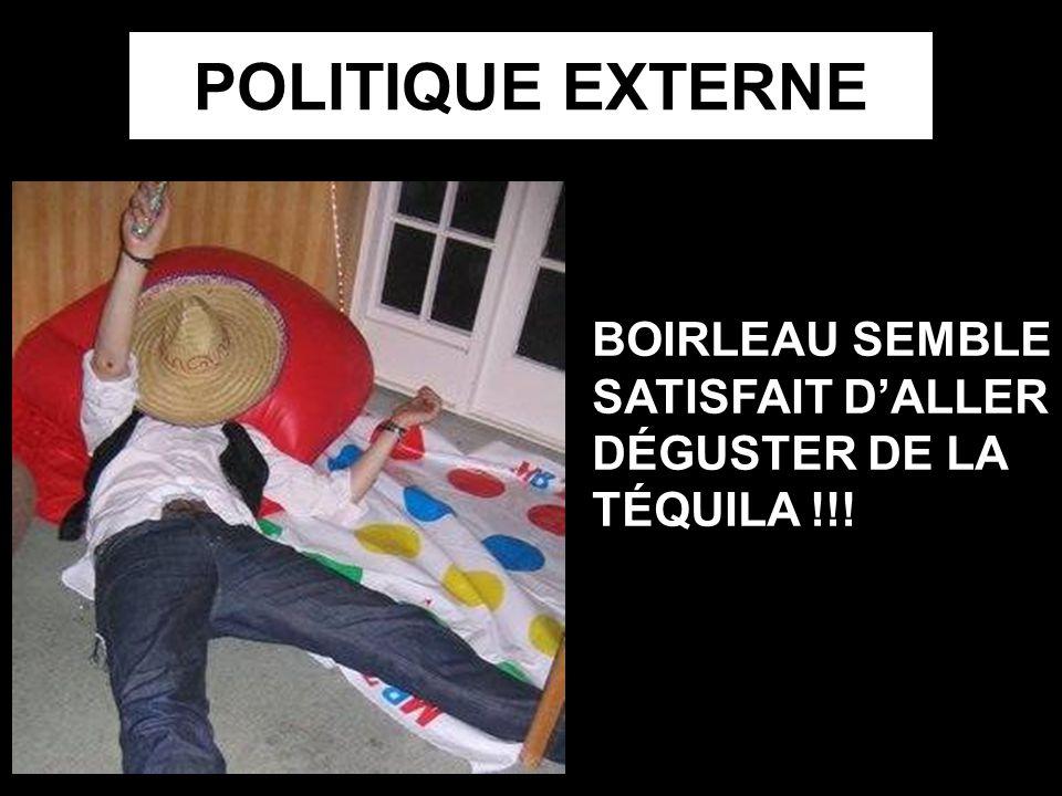 POLITIQUE EXTERNE BOIRLEAU SEMBLE SATISFAIT D'ALLER DÉGUSTER DE LA