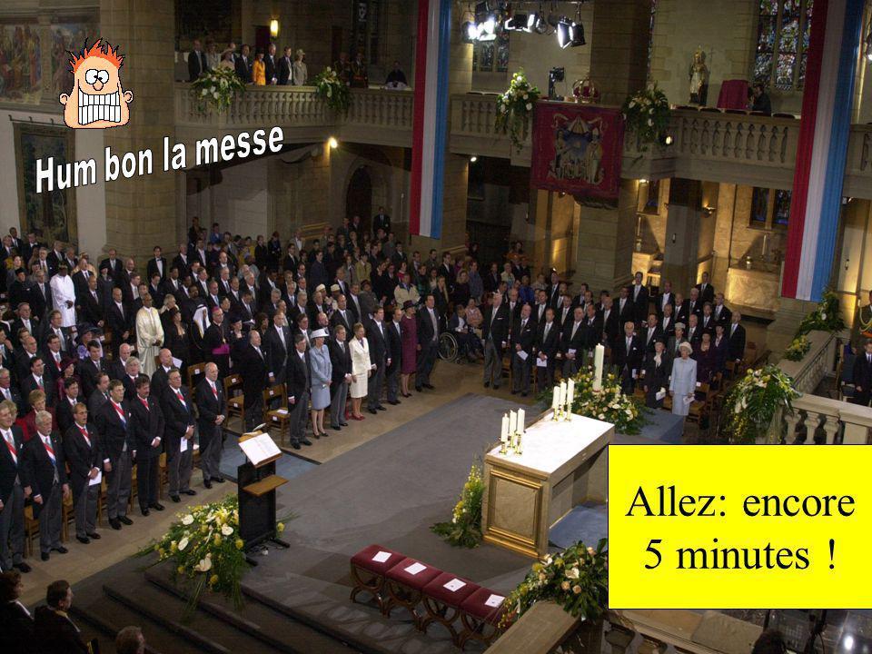 Hum bon la messe Allez: encore 5 minutes !