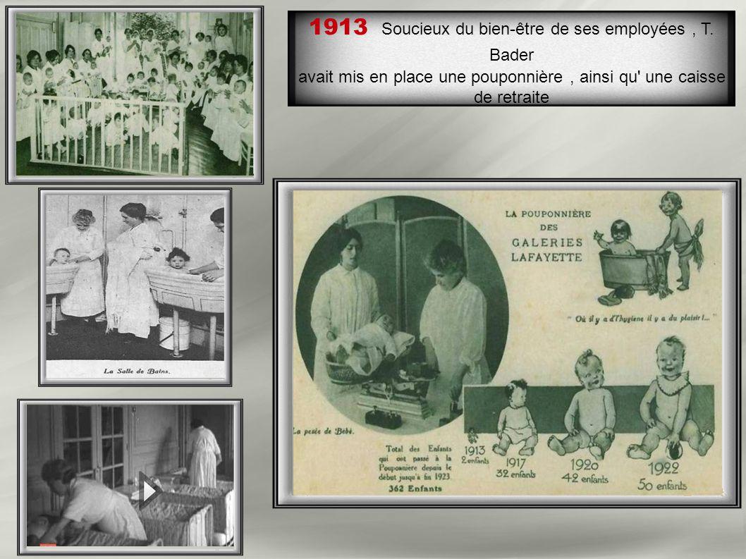 1913 Soucieux du bien-être de ses employées , T. Bader
