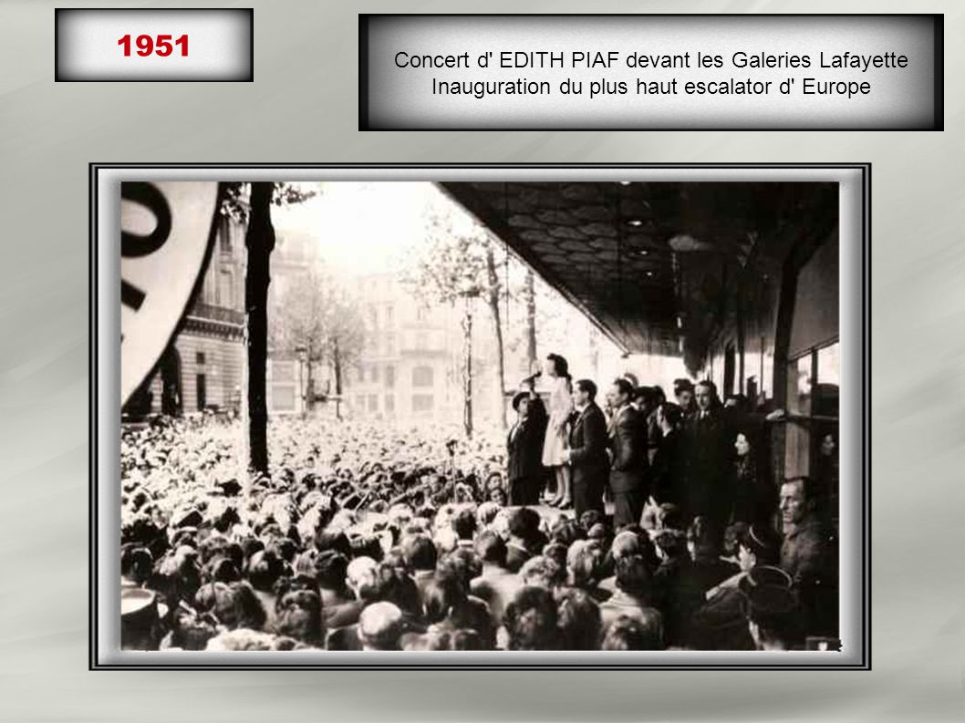 1951 Concert d EDITH PIAF devant les Galeries Lafayette