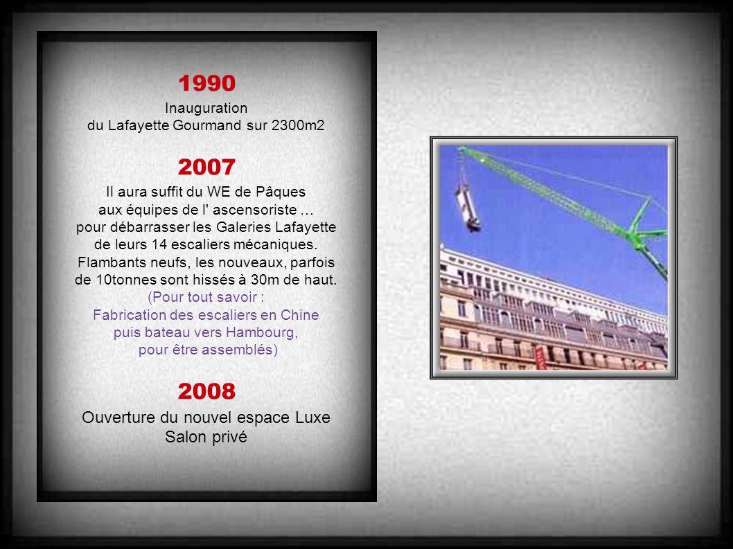 1990 2007 2008 Ouverture du nouvel espace Luxe Salon privé