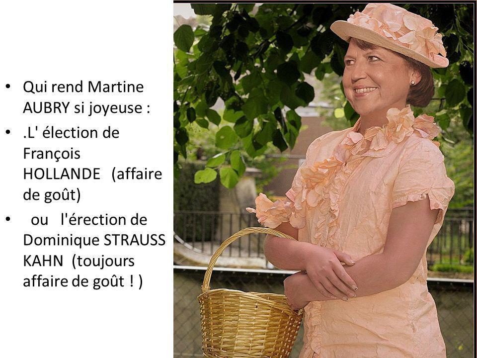 Qui rend Martine AUBRY si joyeuse :