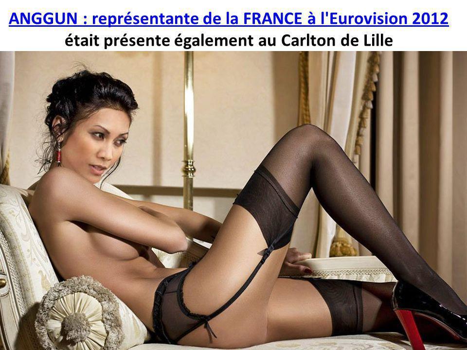 ANGGUN : représentante de la FRANCE à l Eurovision 2012 était présente également au Carlton de Lille