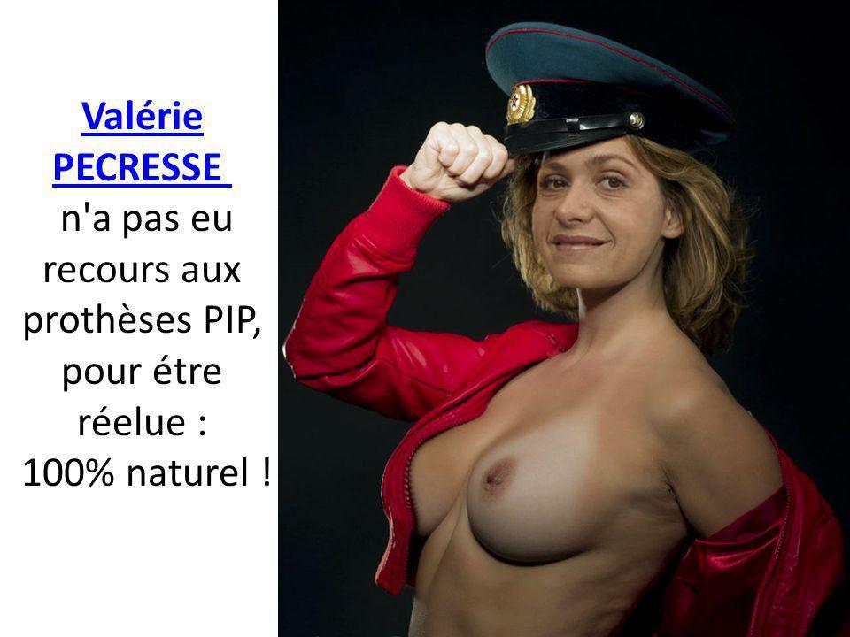 Valérie PECRESSE n a pas eu recours aux prothèses PIP, pour étre réelue : 100% naturel !