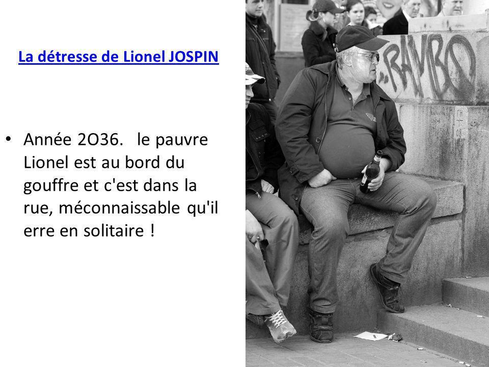 La détresse de Lionel JOSPIN