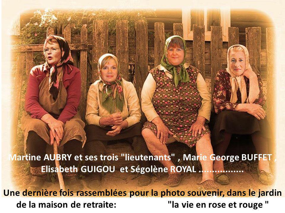 Martine AUBRY et ses trois lieutenants , Marie George BUFFET , Elisabeth GUIGOU et Ségolène ROYAL .................