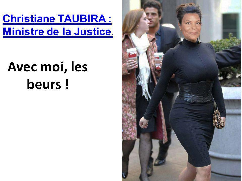 Christiane TAUBIRA : Ministre de la Justice.
