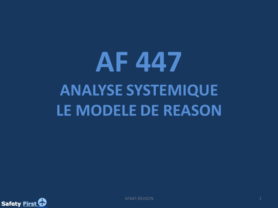AF 447 ANALYSE SYSTEMIQUE LE MODELE DE REASON AF447-REASON