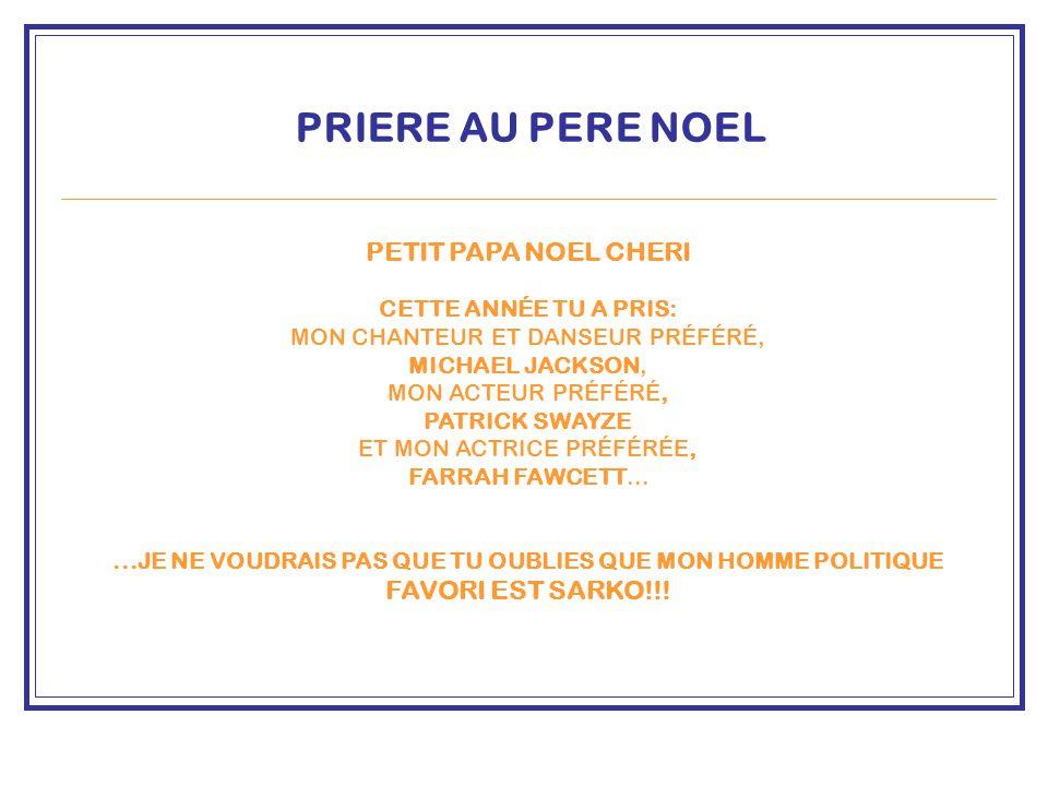 PRIERE AU PERE NOEL PETIT PAPA NOEL CHERI CETTE ANNÉE TU A PRIS: