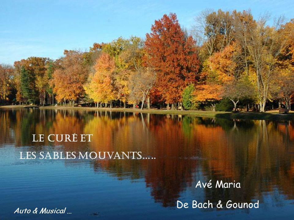 les sables mouvants….. Avé Maria De Bach & Gounod Le curé et