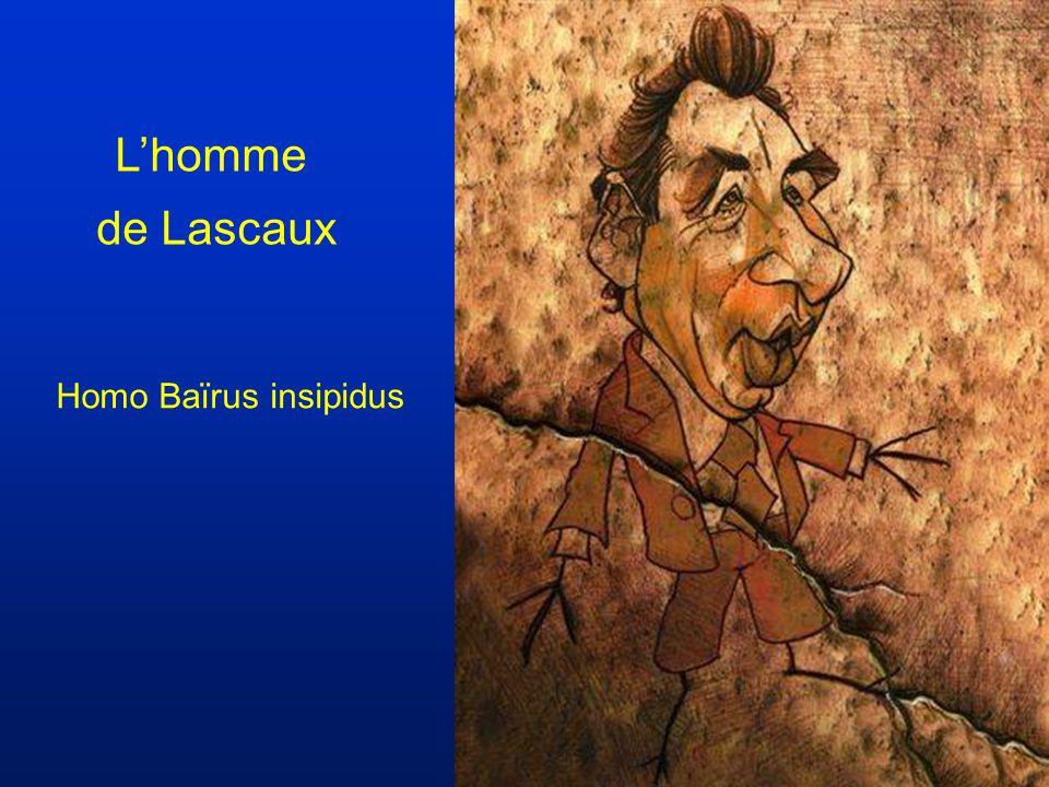 L'homme de Lascaux Homo Baïrus insipidus