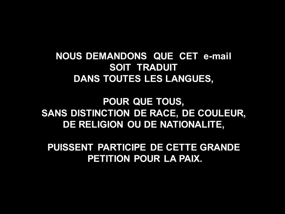 NOUS DEMANDONS QUE CET e-mail SOIT TRADUIT DANS TOUTES LES LANGUES,
