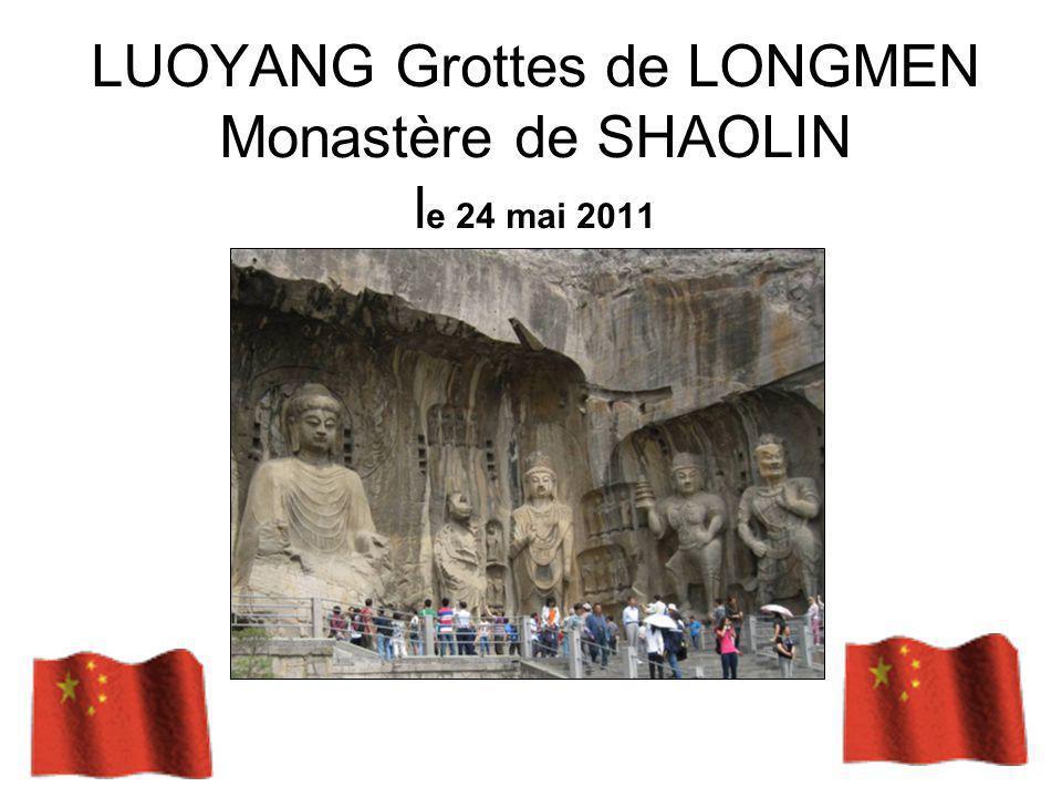 LUOYANG Grottes de LONGMEN Monastère de SHAOLIN le 24 mai 2011