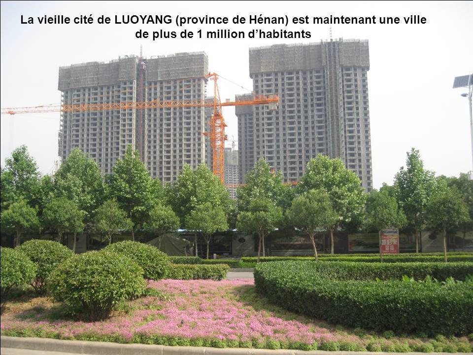 La vieille cité de LUOYANG (province de Hénan) est maintenant une ville de plus de 1 million d'habitants