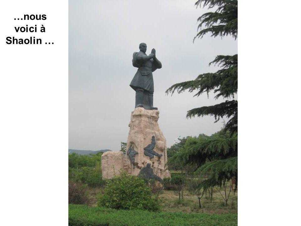 …nous voici à Shaolin …