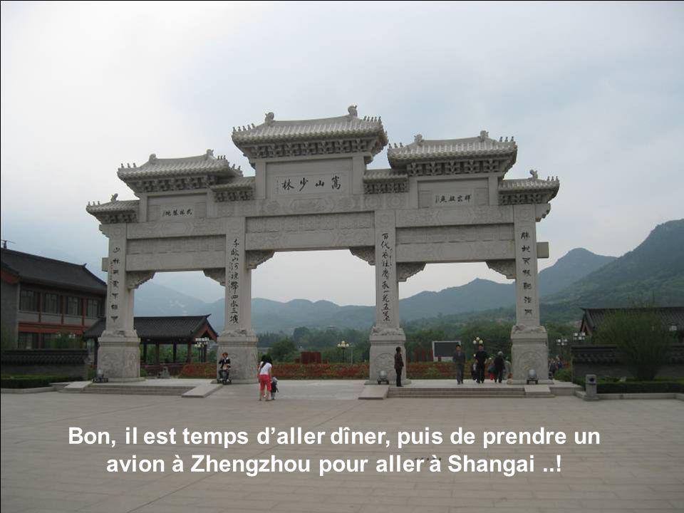 Bon, il est temps d'aller dîner, puis de prendre un avion à Zhengzhou pour aller à Shangai ..!