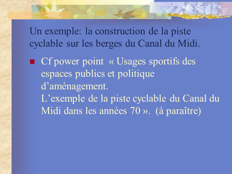 Un exemple: la construction de la piste cyclable sur les berges du Canal du Midi.