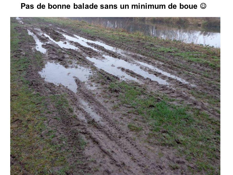 Pas de bonne balade sans un minimum de boue 