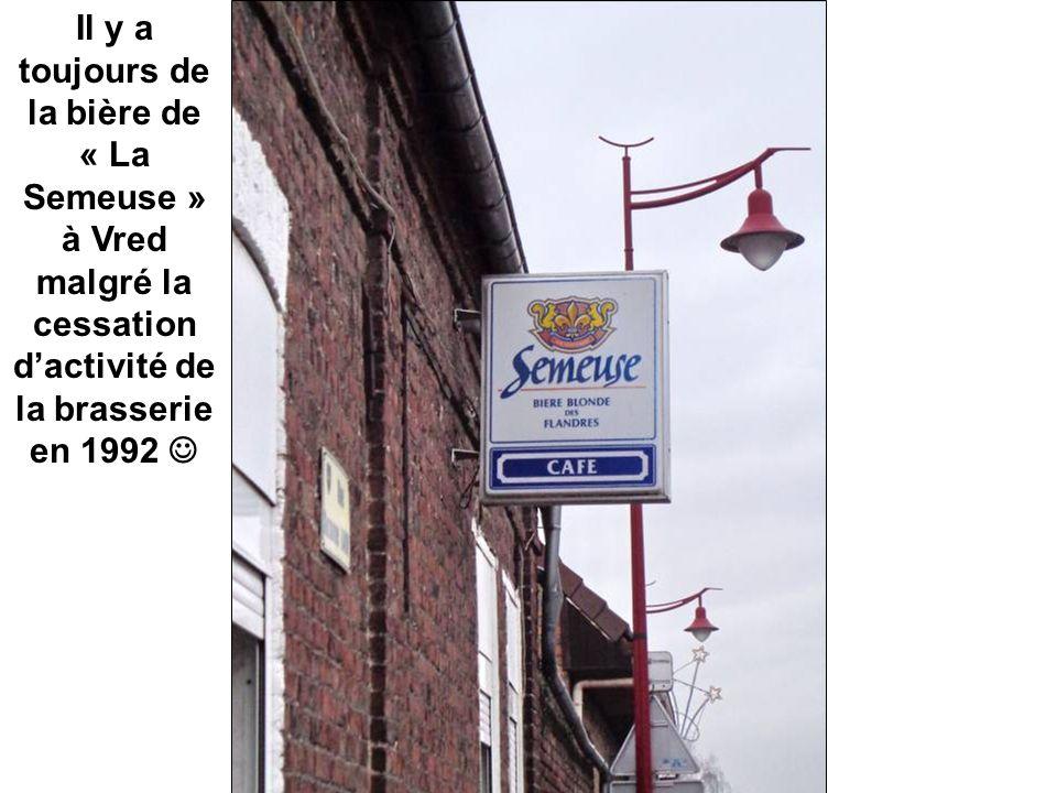 Il y a toujours de la bière de « La Semeuse » à Vred malgré la cessation d'activité de la brasserie en 1992 