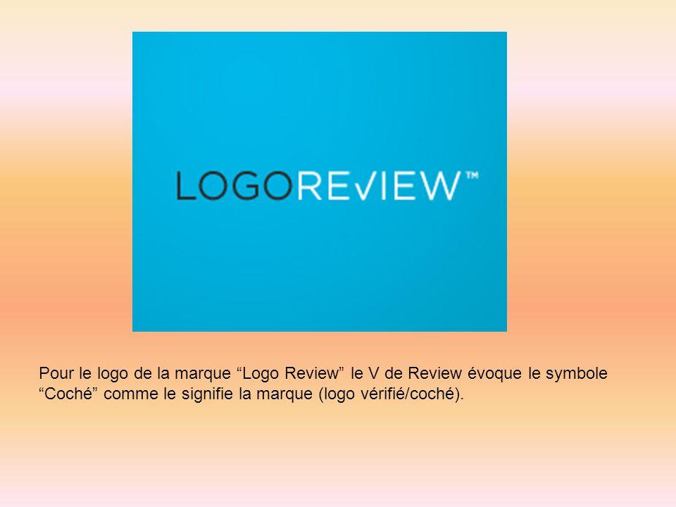 Pour le logo de la marque Logo Review le V de Review évoque le symbole Coché comme le signifie la marque (logo vérifié/coché).