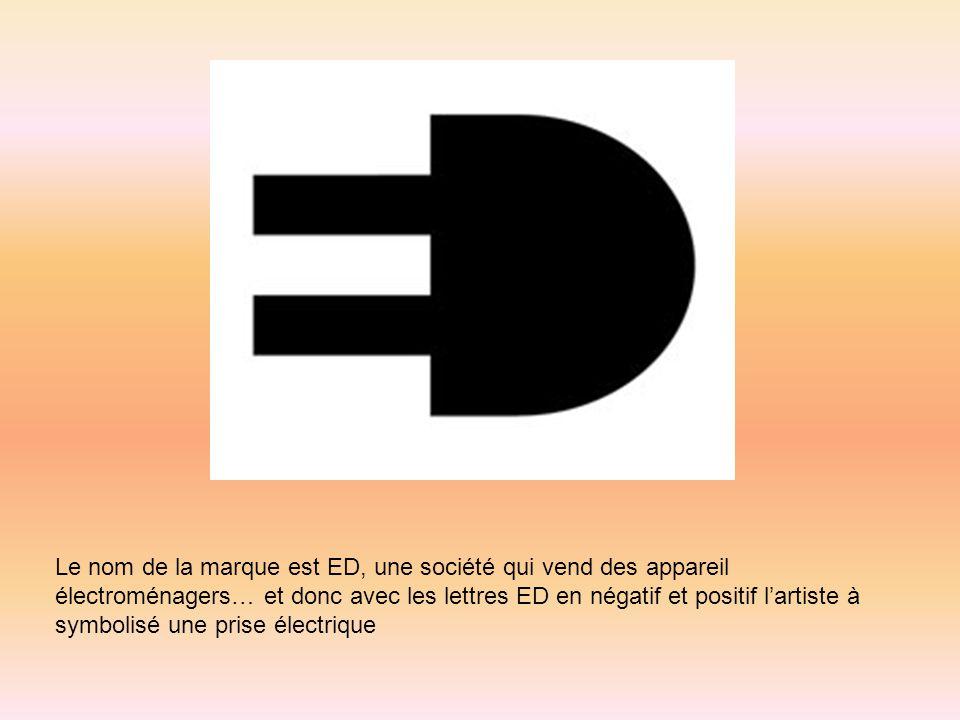 Le nom de la marque est ED, une société qui vend des appareil électroménagers… et donc avec les lettres ED en négatif et positif l'artiste à symbolisé une prise électrique