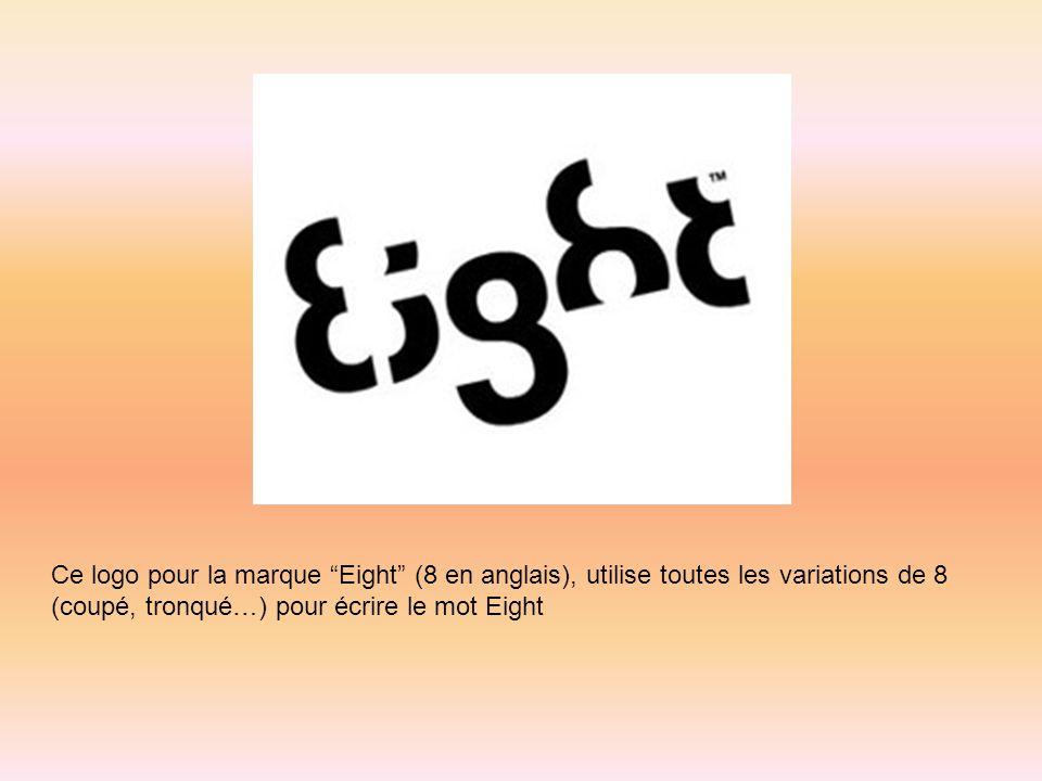 Ce logo pour la marque Eight (8 en anglais), utilise toutes les variations de 8 (coupé, tronqué…) pour écrire le mot Eight