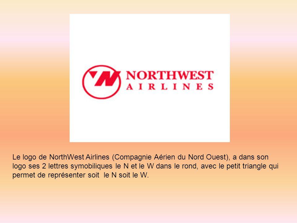 Le logo de NorthWest Airlines (Compagnie Aérien du Nord Ouest), a dans son logo ses 2 lettres symobiliques le N et le W dans le rond, avec le petit triangle qui permet de représenter soit le N soit le W.