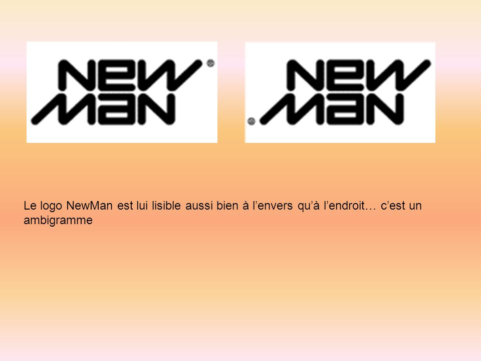 Le logo NewMan est lui lisible aussi bien à l'envers qu'à l'endroit… c'est un ambigramme