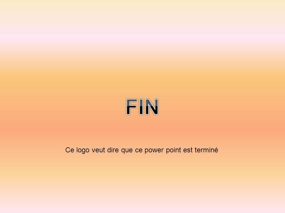 FIN Ce logo veut dire que ce power point est terminé