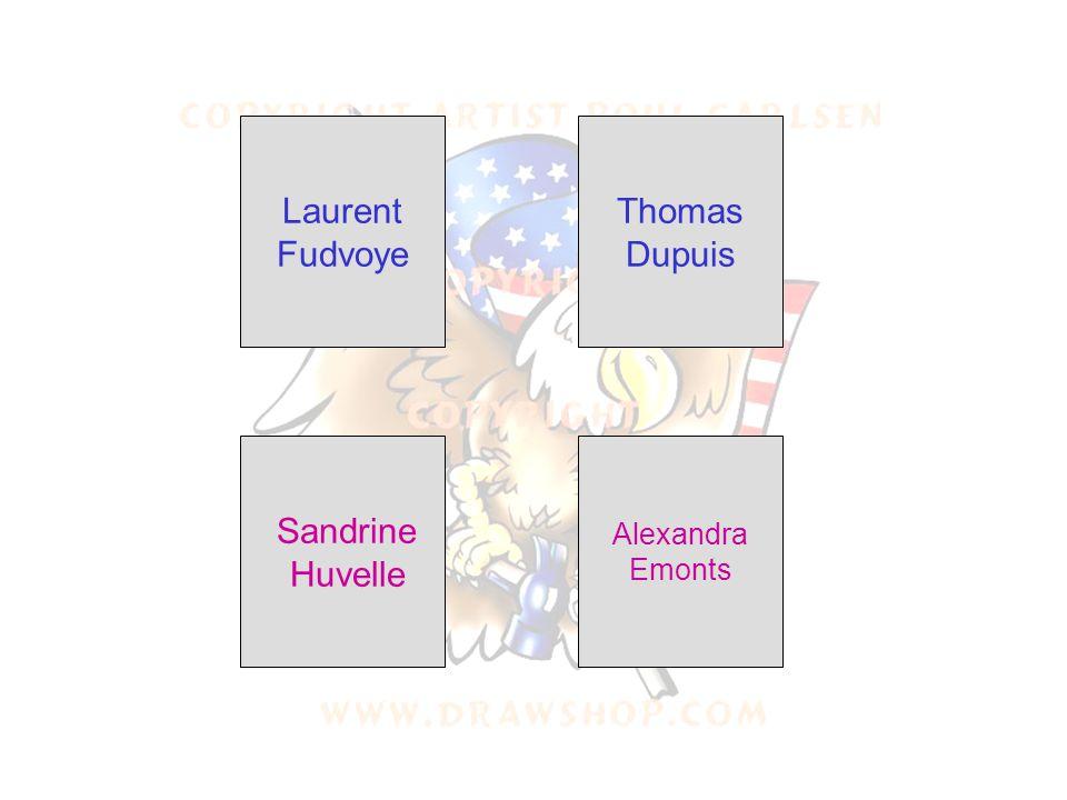 Laurent Fudvoye Thomas Dupuis Sandrine Huvelle Alexandra Emonts