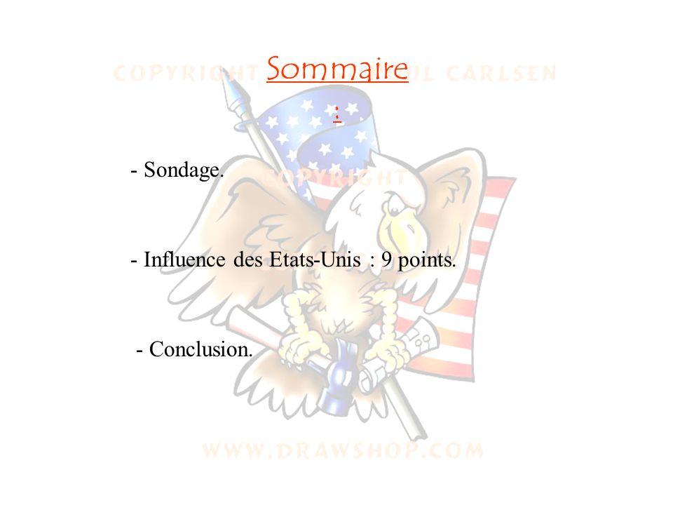 Sommaire : Sondage. - Influence des Etats-Unis : 9 points.