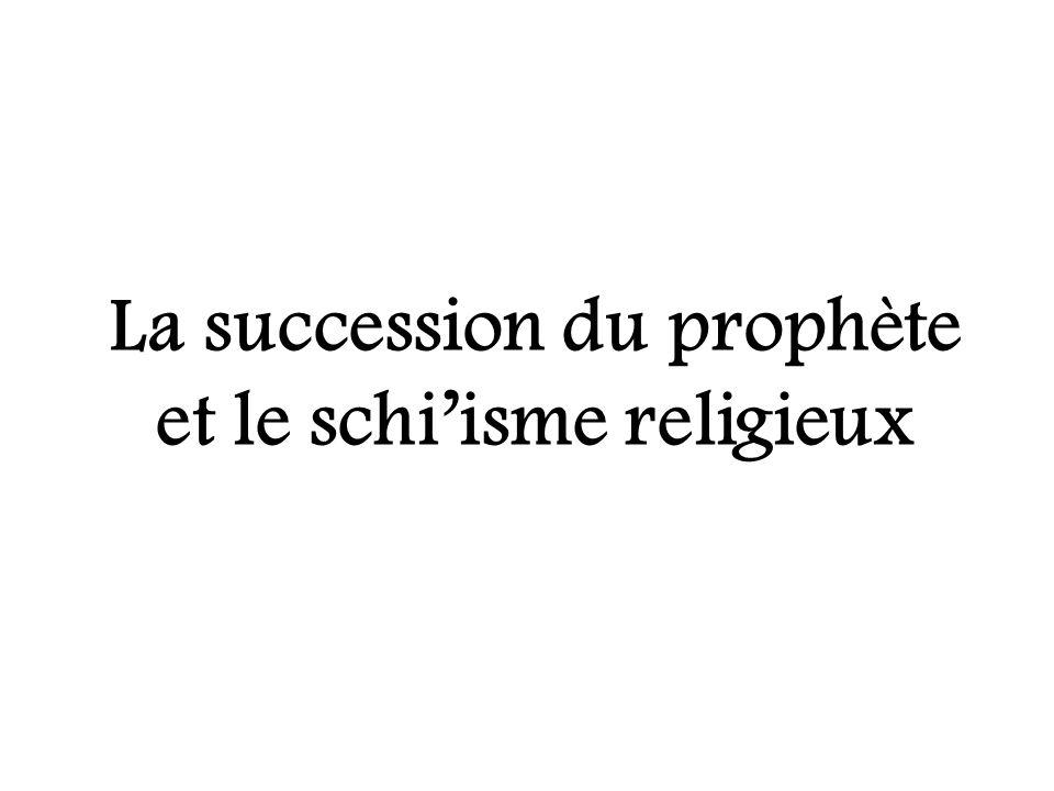 La succession du prophète et le schi'isme religieux