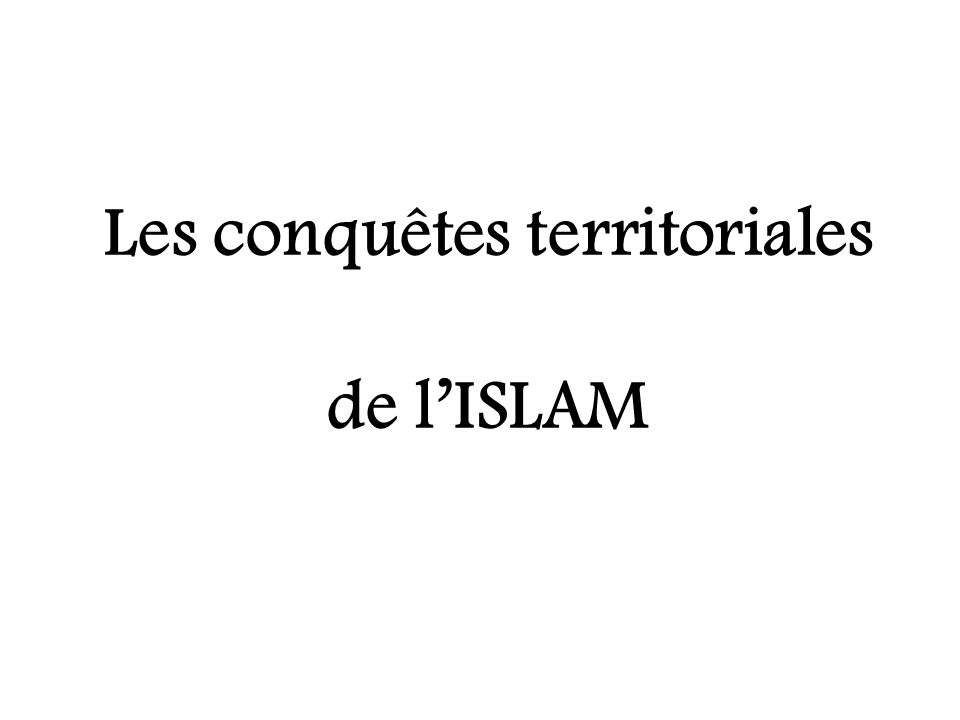 Les conquêtes territoriales de l'ISLAM