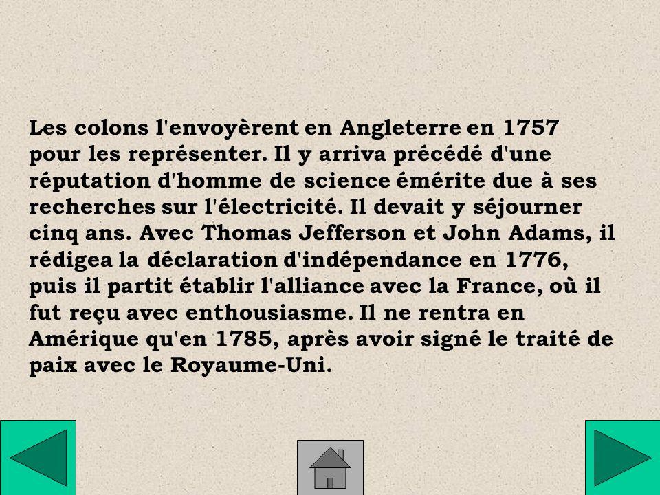 Les colons l envoyèrent en Angleterre en 1757 pour les représenter