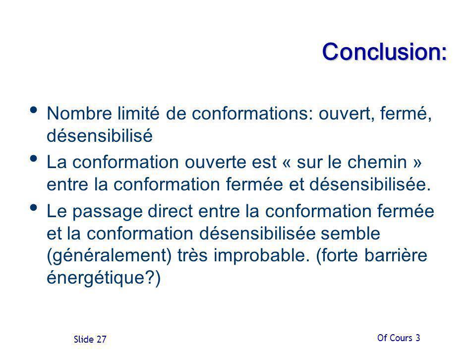 Conclusion: Nombre limité de conformations: ouvert, fermé, désensibilisé.