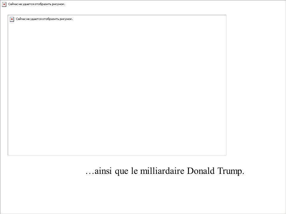 …ainsi que le milliardaire Donald Trump.