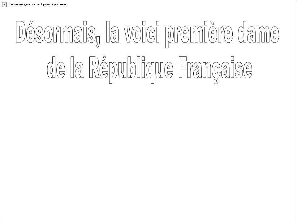 Désormais, la voici première dame de la République Française