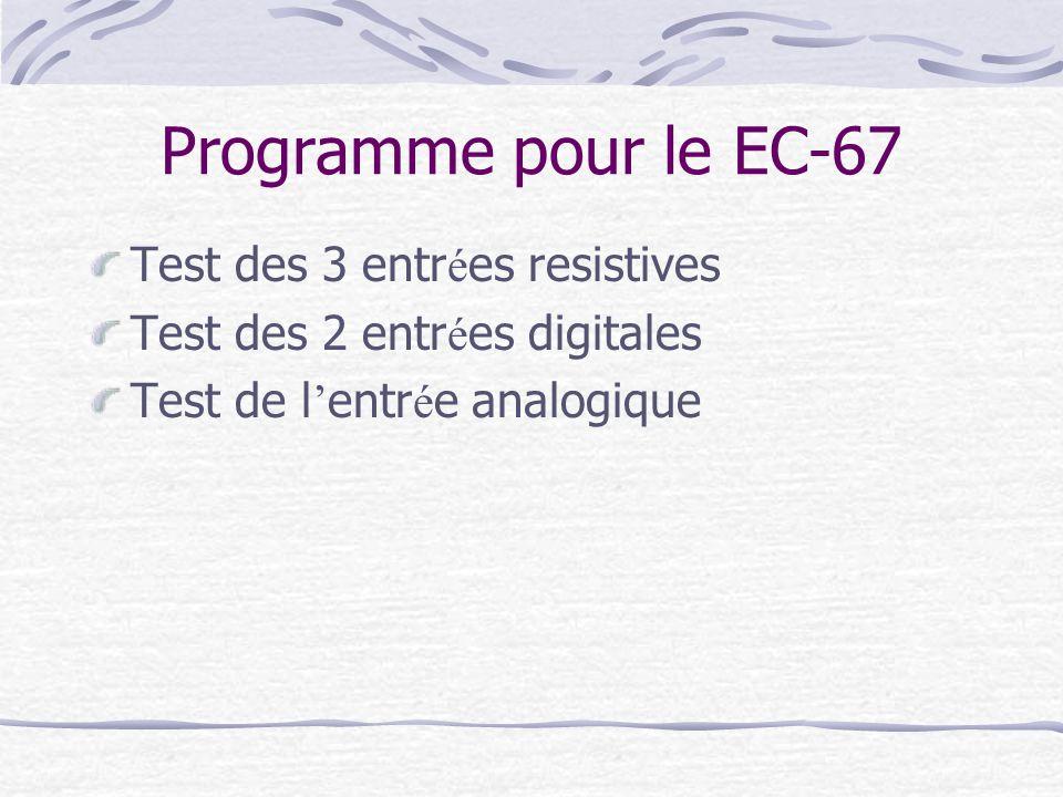 Programme pour le EC-67 Test des 3 entrées resistives